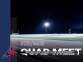 HS/MS Quad Meet